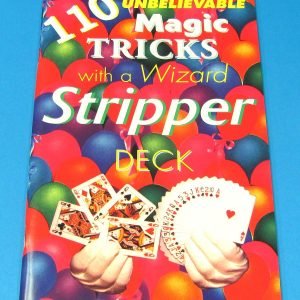 110 Unbelievable Magic Tricks With A Wizard Stripper Deck