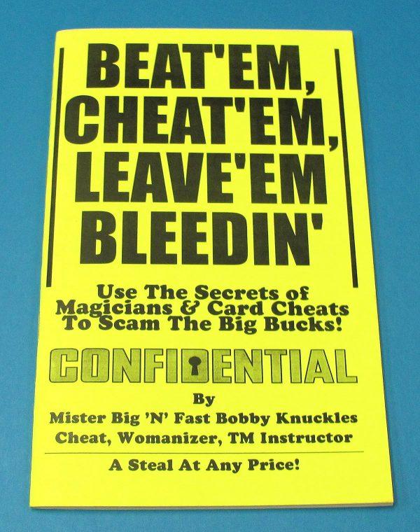 Beat'em Cheat'em Leave'em Bleedin'
