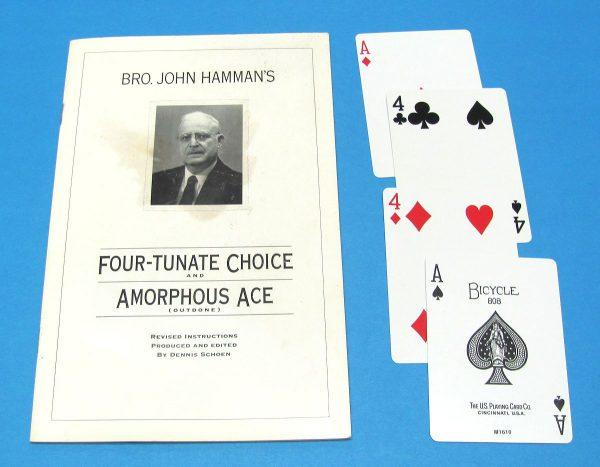 Four-Tunate Choice and Amorphous Ace Outdone