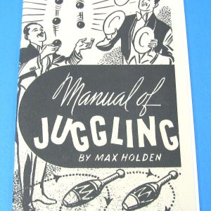 Manual of Juggling (Max Holden)