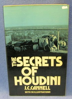 Secrets of Houdini by J. C. Cannell