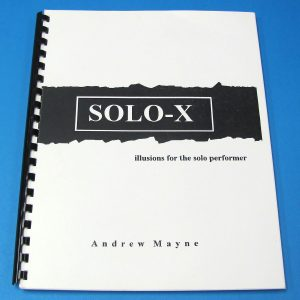 Solo-X Illusions For The Solo Performer