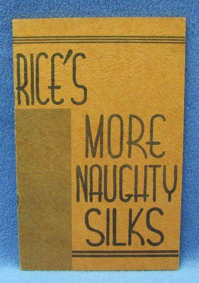 Rice's More Naughty Silks (4th Edition)