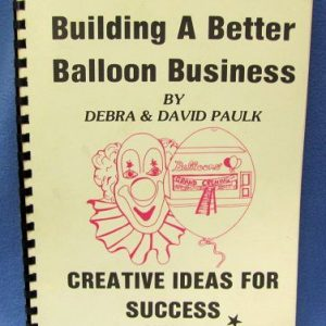 Building A Better Balloon Business