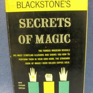 Blackstone's Secrets Of Magic by Harry Blackstone