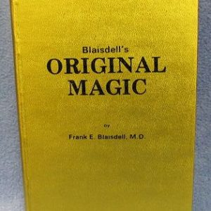 Blaisdell's Original Magic by Frank E. Blaisdell, M. D.