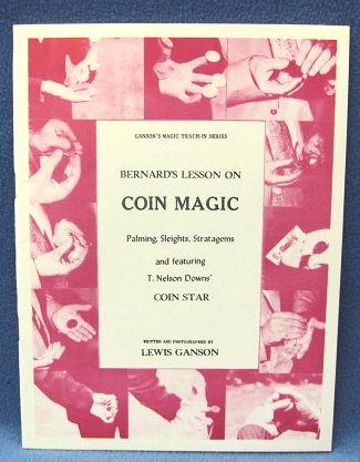 Bernard's Lesson On Coin Magic by Lewis Ganson
