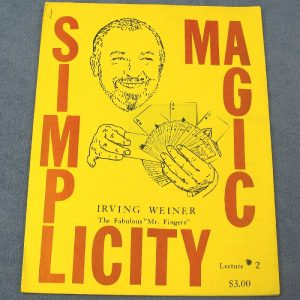 Simplicity Magic - Lecture 2 - Irv Weiner