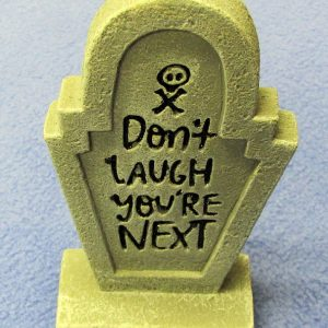 Halloween Don't Laugh You're Next Tombstone
