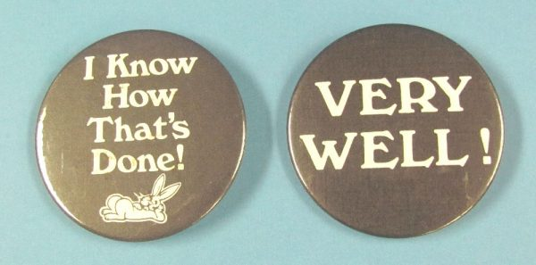 I Know How That's Done and Very Well Pin Back Buttons