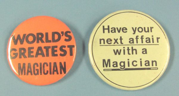 World's Greatest Magician and Have Your Next Affair With A Magician Pin Back Buttons