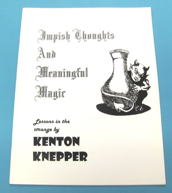 Impish Thoughts and Meaningful Magic (Kenton Knepper)