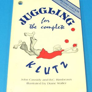 Juggling For The Complete Klutz (2nd Edition)