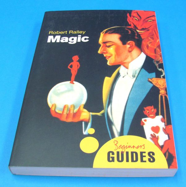 Magic A Beginner's Guide (Robert Ralley)