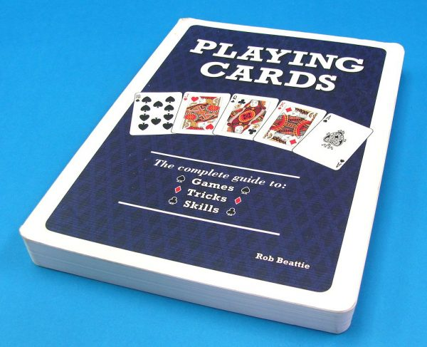 Playing Cards The Complete Guide to Games Tricks Skills (Rob Beattie)-2