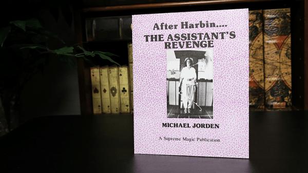After Harbin.... The Assistant's Revenge by Michael Jorden