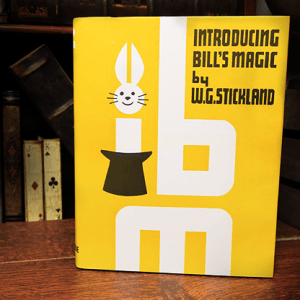 Introducing Bill's Magic (Limited Out of Print) by William G. Stickland