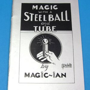 Magic With A Steel Ball And Tube 1st Edition